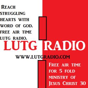 Worship with us on LUTG RADIO.COM